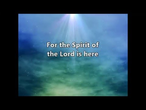 The presence of the lord is here video